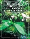 Bromelien, Orchideen und Farne im Tropenterrarium