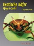Exotische Käfer - Pflege und Zucht