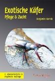 Exotische Käfer - Pflege und Zucht 2. Auflage