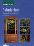 Paludarium - Der Tropenwald im Wohnzimmer